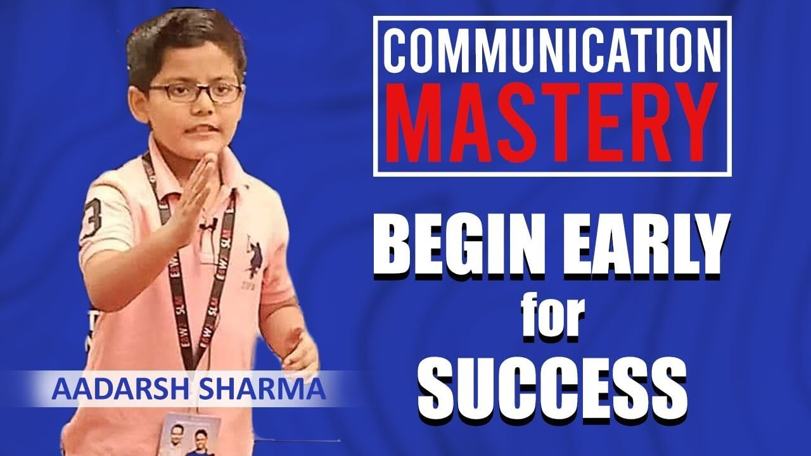 Aadarsh Sharma- Communication Mastery