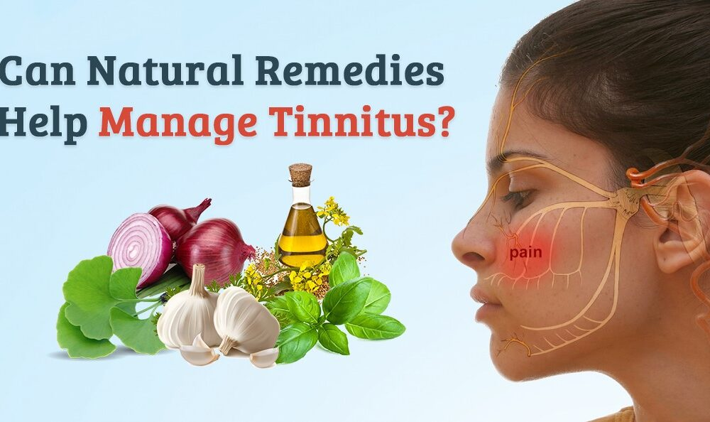 Can Natural Remedies Help Manage Tinnitus
