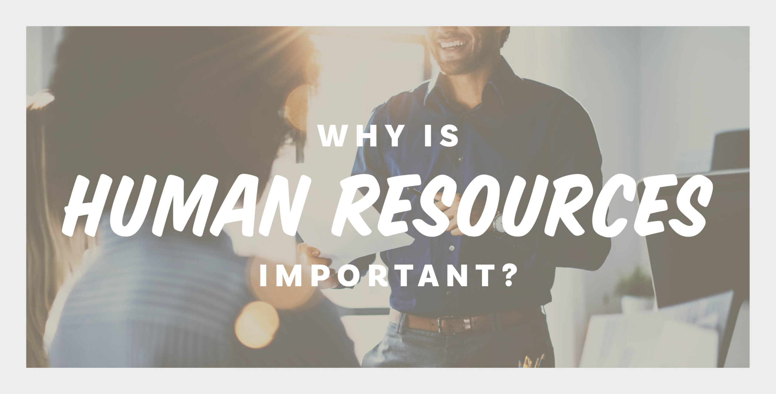 Why is HR So Important